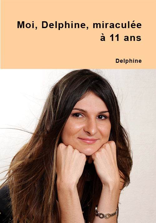 Ebook Moi, Delphine, miraculée à 11 ans