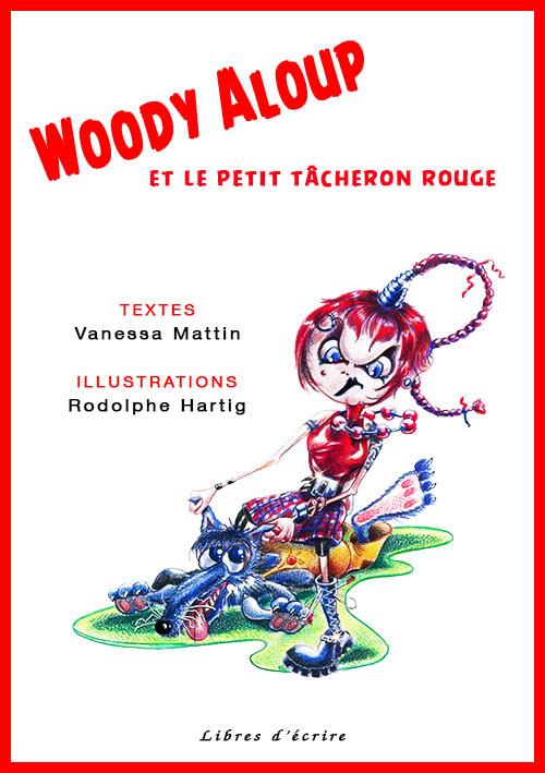 Ebook Woody Aloup et le petit tâcheron rouge